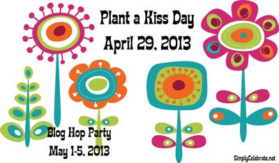 Plant a kiss 2013